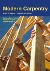 Modern Carpentry : Building Construction Details in Easy- To- Understand Form